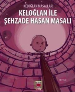 Keloğlan İle Şehzade Hasan Masalı