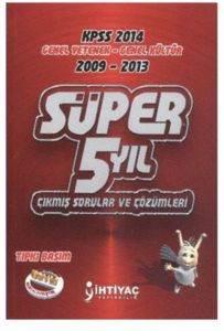 KPSS GYGK Süper 5 Yıl 2009 - 2013 Çıkmış Sorular ve Çözümleri
