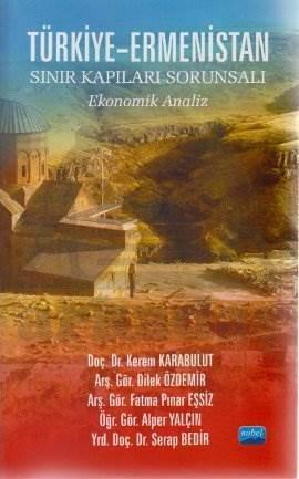 Türkiye - Ermenistan Sınır Kapıları Sorunsalı; Ekonomik Analiz