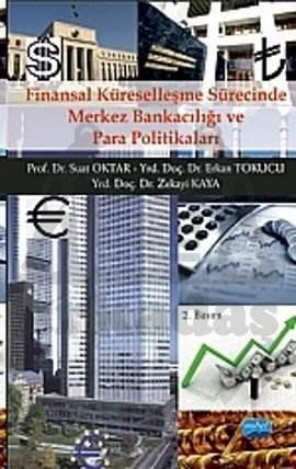 Finansal Küreselleşme Sürecinde Merkez Bankacılığı ve Para Politikaları