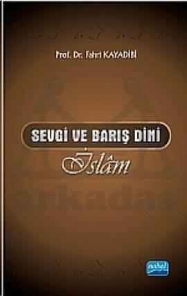 Sevgi ve Barış Dini İslam