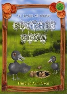 Brother Crow; Doğa ...