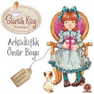 Sarah Kay Koleksiyon - Arkadaşlık Ömür Boyu