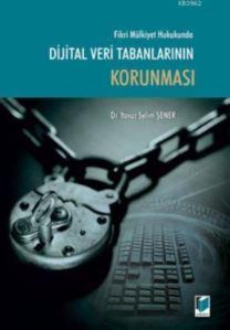 Fikri Mülkiyet Hukukunda Dijital Veri Tabanlarının Korunması