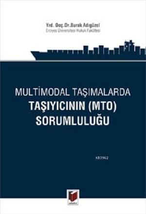 Multimodal Taşımalarda Taşıyıcının -MTO- Sorumluluğu