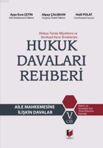 Dilekçe - Tensip - Müzekkere Ve Gerekçeli Karar Örnekleriyle Hukuk Davaları Rehberi (5 Cilt)