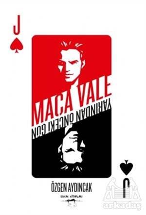 Maça Vale: Yarından Önceki Gün