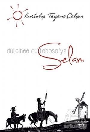 Dulcinee Du Toboso'ya Selam