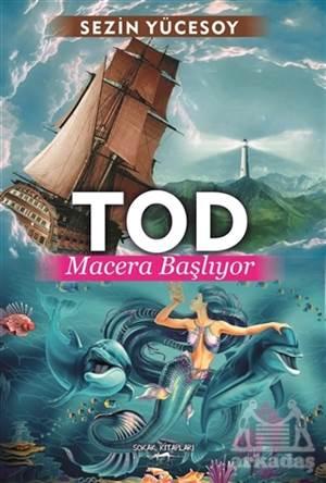 Tod: Macera Başlıyor