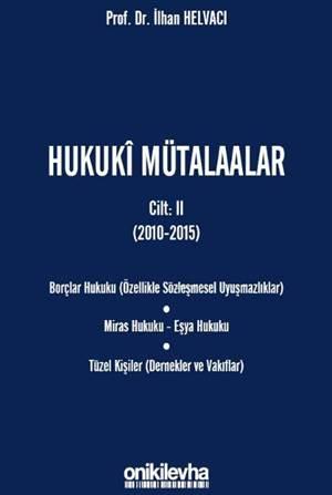 Hukuki Mütalaalar Cilt II ( 2010-2015)