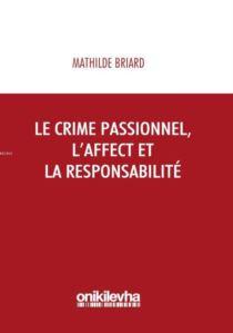 Le Crime Passionnel, L'affect Et La Responsibilite