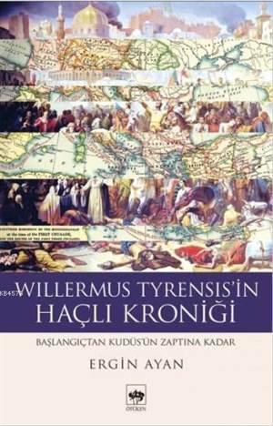 Willermus Tyrensisin Haçlı Kroniği; Başlangıçtan Kudüsün Zaptına Kadar