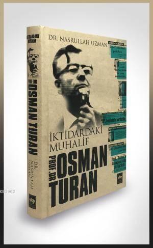 İktidardaki Muhalif Prof. Dr. Osman Turan