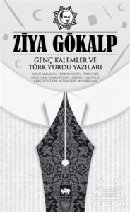 Genç Kalemler Ve Türk Yurdu Yazıları