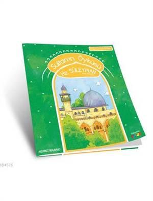 Sultanın Öyküsü - Hz. Süleyman (A.S); Peygamberlerin İzinde - 10