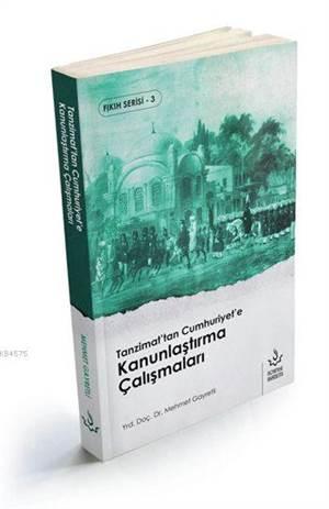Tanzimat'tan Cumhuriyet'e Kanunlaştırma Çalışmaları