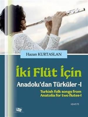 İki Flüt İçin; Anadolu'dan Türküler 1