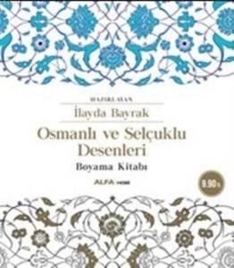 Osmanlı Ve Selçuklu Desenleri Boyama Kitabı Ilayda Bayrak 21 Indirim Kitap Arkadascomtr