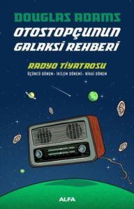 Otostopçunun Galaksi <br/>Rehberi - Radyo Ti ...
