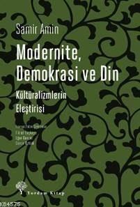 Modernite Demokrasi Ve Din; Kültüralizmlerin Eleştirisi