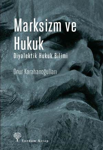 Marksizm Ve Hukuk; Diyalektik Hukuk Bilimi