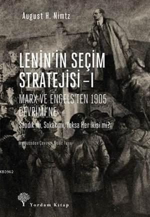 Lenin'in Seçim Stratejisi -I; 1907'Den 1917 Ekim Devrimi'ne