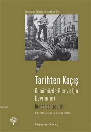 Tarihten Kaçış; Günümüzde Rus Ve Çin Devrimleri