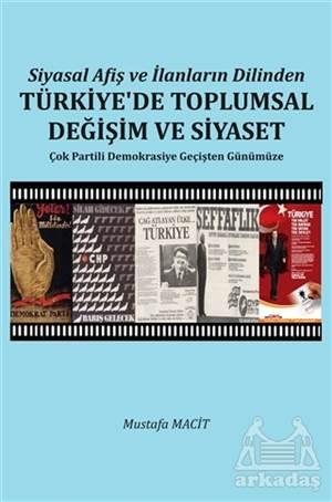 Siyasal Afiş Ve İlanların Dilinden Türkiye'de Toplumsal Değişim Ve Siyaset