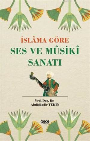 İslama Göre Ses Ve Musiki Sanatı