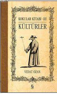 Kültürler; Kokular Kitabı - 3