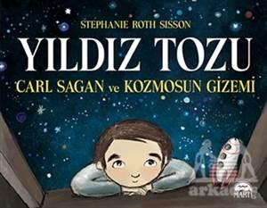 Yıldız Tozu - Carl Sagan Ve Kozmosun Gizemi