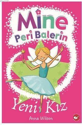 Mine Peri Balerin- 1 Yeni Kız