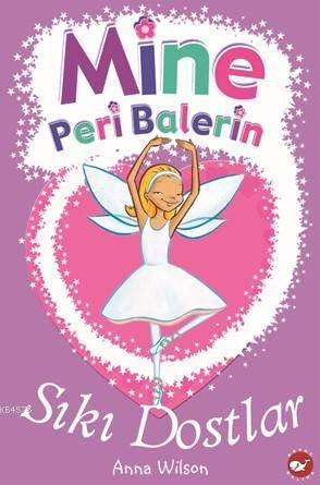 Mine Peri Balerin- 3 Sıkı Dostlar