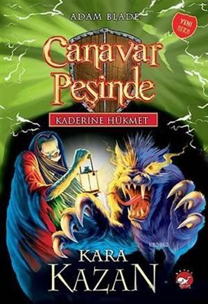 Kaderine Hükmet 1 - Canavar Peşinde; Kara Kazan