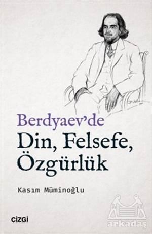 Berdyaev'de Din, Felsefe, Özgürlük