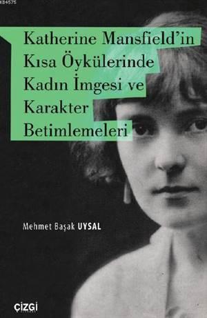 Katherine Mansfield'in Kısa Öykülerindekadın İmgesi Ve Karakter Betimlemeleri