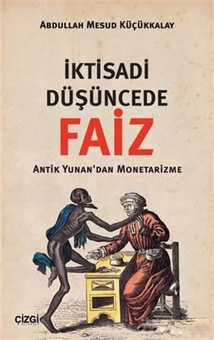 İktisadi Düşüncede Faiz; Antik Yunan'dan Monetarizme