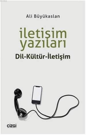 İletişim Yazıları (Dil-Kültür-İletişim)