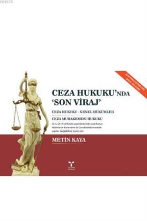 Ceza Hukuku'nda Son Viraj; Ceza Hukuku - Genel Hükümler, Ceza Muhakemesi Hukuku