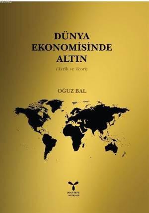 Dünya Ekonomisinde Altın