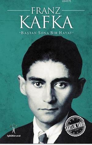 Franz Kafka; Baştan Sona Bir Hayat