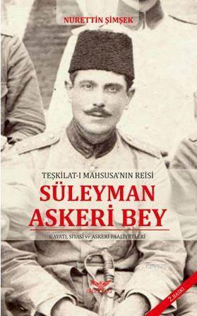 Teşkilat-I Maahsusanın Reisi Süleyman Askeri Bey