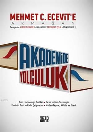 Akademide Yolculuk; Mehmet C. Ecevit'e Armağan