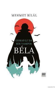 Bela; Osmanlı'da Bir Vampir