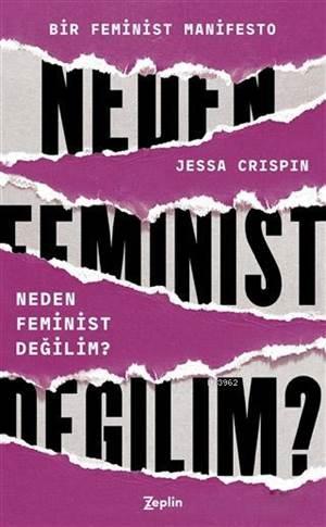 Neden Feminist Değilim?; Bir Feminist Manifesto