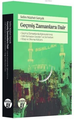 Geçmiş Zamanlara Dair; Geçmiş Zamanlarda Eğlencelerimiz, Eski Ramazan Geceleri Ve Sohbetleri, Kitap Ve Okuma Kültürü