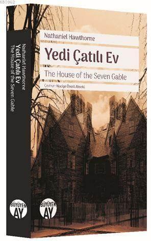 Yedi Çatılı Ev; The House Of The Seven Gable