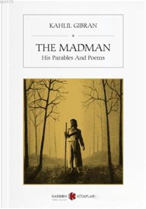 The Madman; His Parables And Poems