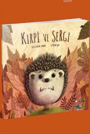 Kirpi Ve Sergi; 3  ...