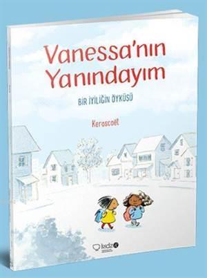 Vanessa'nın Yanındaydım; Bir İyiliğin Öyküsü